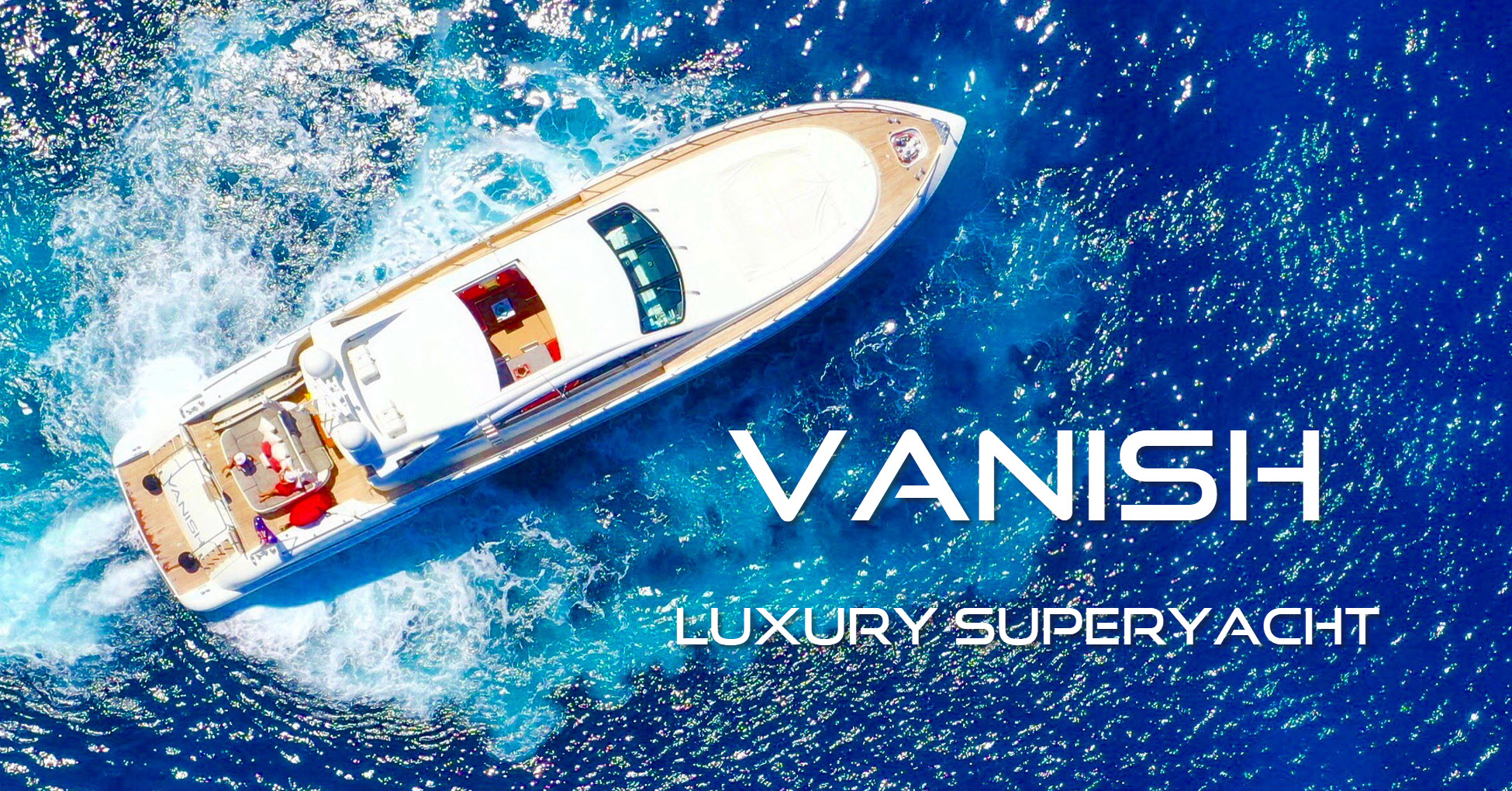 Vanish Superyacht luxury